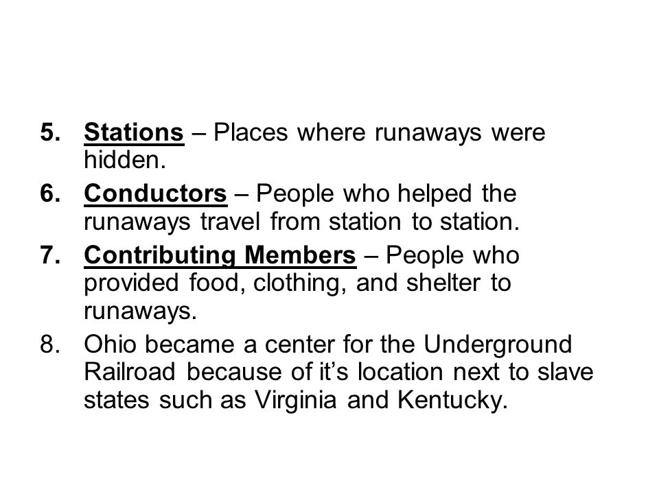 5.Stations – Places where runaways were hidden.