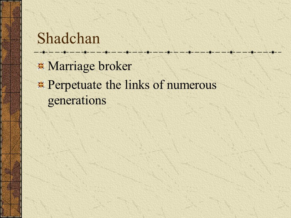 Shadchan Marriage broker Perpetuate the links of numerous generations