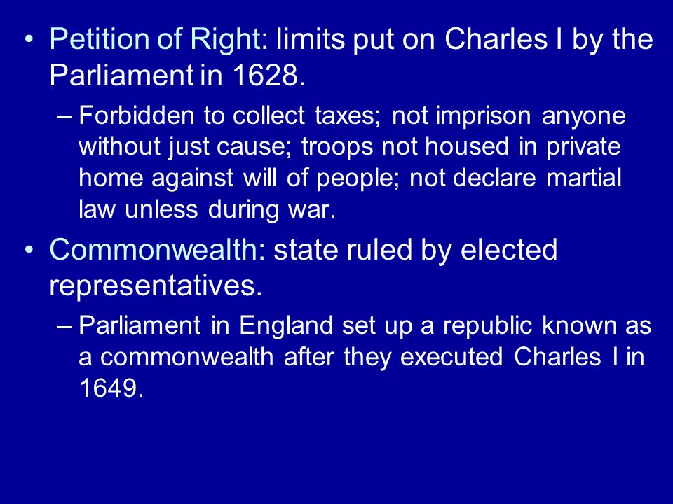 Petition of Right: limits put on Charles I by the Parliament in 1628.