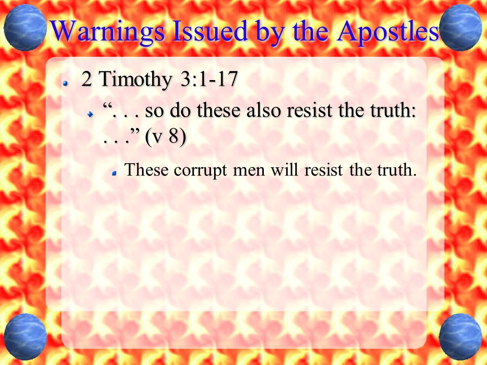 Warnings Issued by the Apostles 2 Timothy 3:1-17 ...