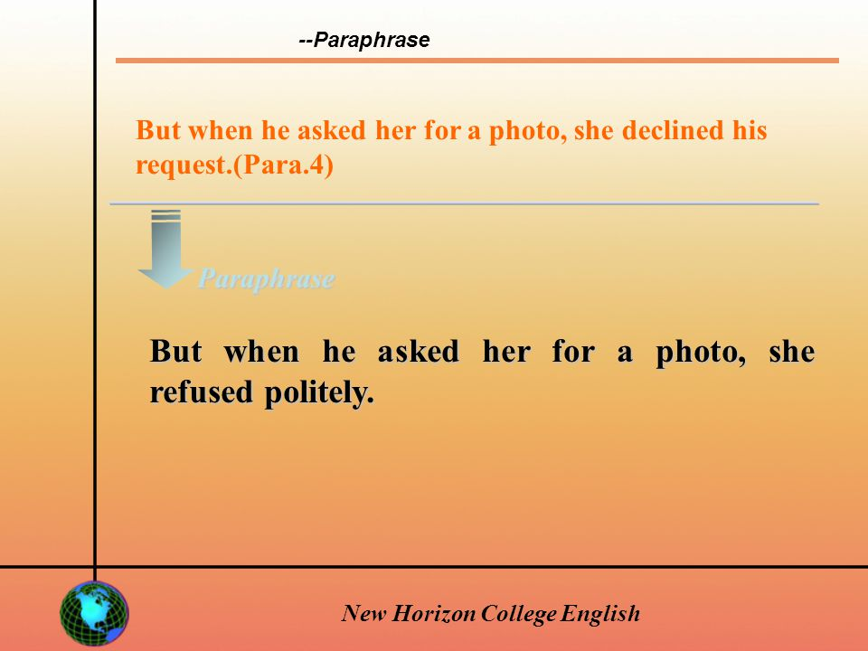New Horizon College English As long as he received letters from her, he felt as though he could survive.(Para.3) If he received letters from her, he felt as if he could go through the war safe and sound.