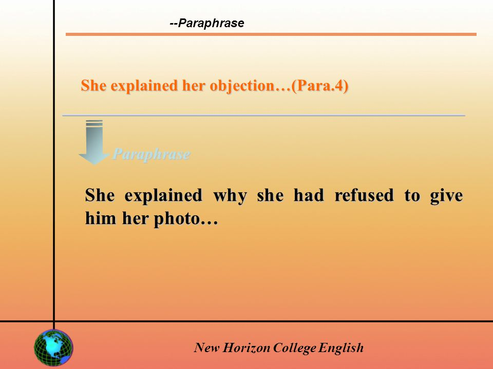 New Horizon College English But when he asked her for a photo, she declined his request.(Para.4) But when he asked her for a photo, she refused politely.