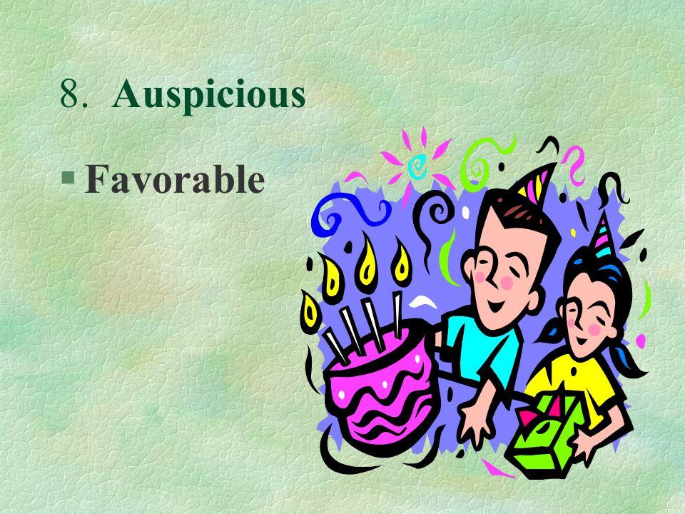 8. Auspicious §Favorable