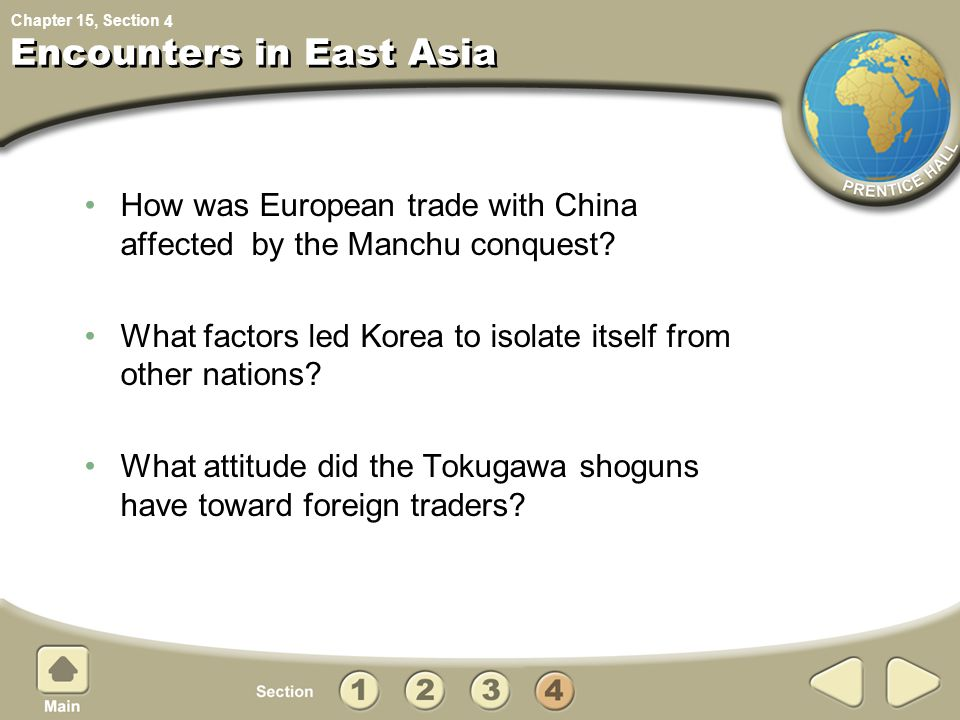 Chapter 15, Section European Trade With China The Europeans who reached Asia in the 1500s were very impressed by what they saw.