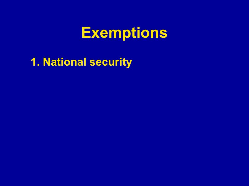 Exemptions 1. National security