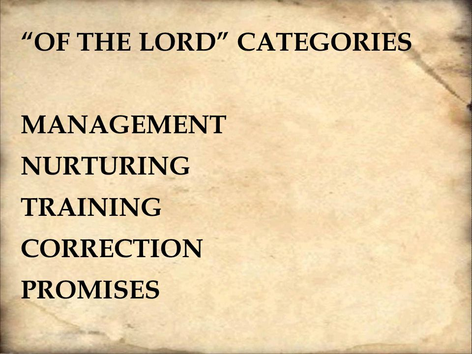 OF THE LORD CATEGORIES MANAGEMENT NURTURING TRAINING CORRECTION PROMISES