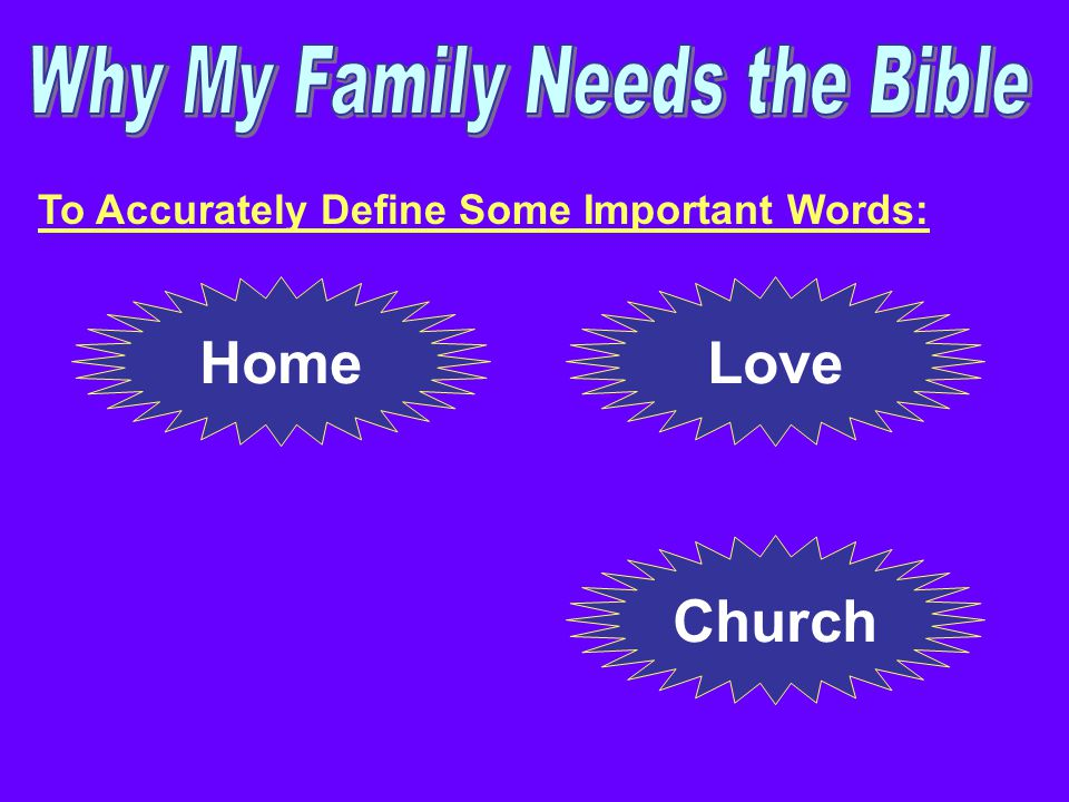 To Accurately Define Some Important Words: HomeLove Church