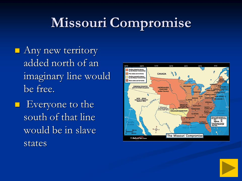 Compromises Compromises had to be made Compromises had to be made There were three compromises There were three compromises Missouri Compromise – 1820