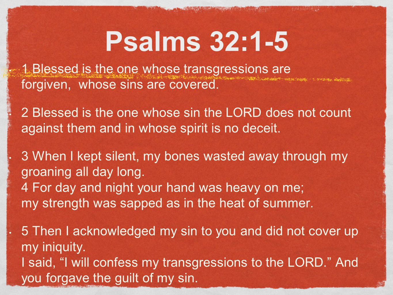 Dealing with Sin 1. Acknowledge 2. Take responsibility 3. Confess 4. Repent 5. Get up and move on