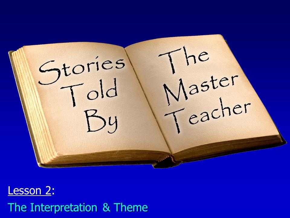 Lesson 2: The Interpretation & Theme