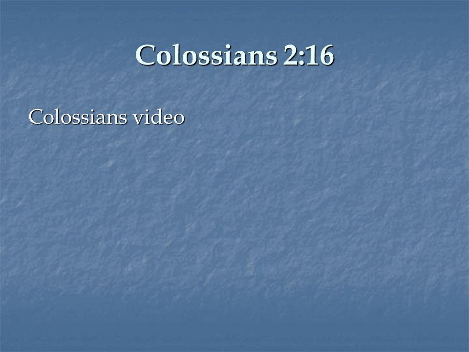 Colossians 2:16 Colossians video