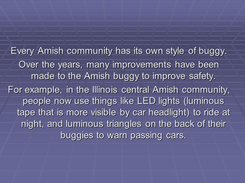 Every Amish community has its own style of buggy.