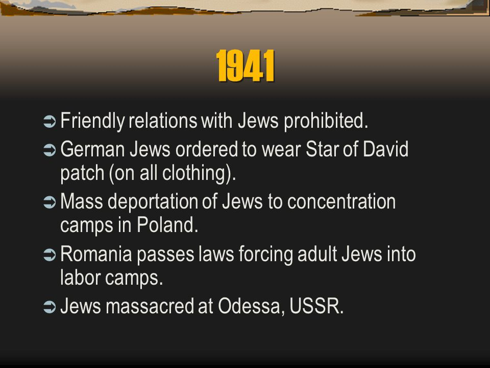 1940  Anti-Jewish laws passed in Romania.  Auschwitz Concentration Camp opens.  Jews ordered to pay special income tax.