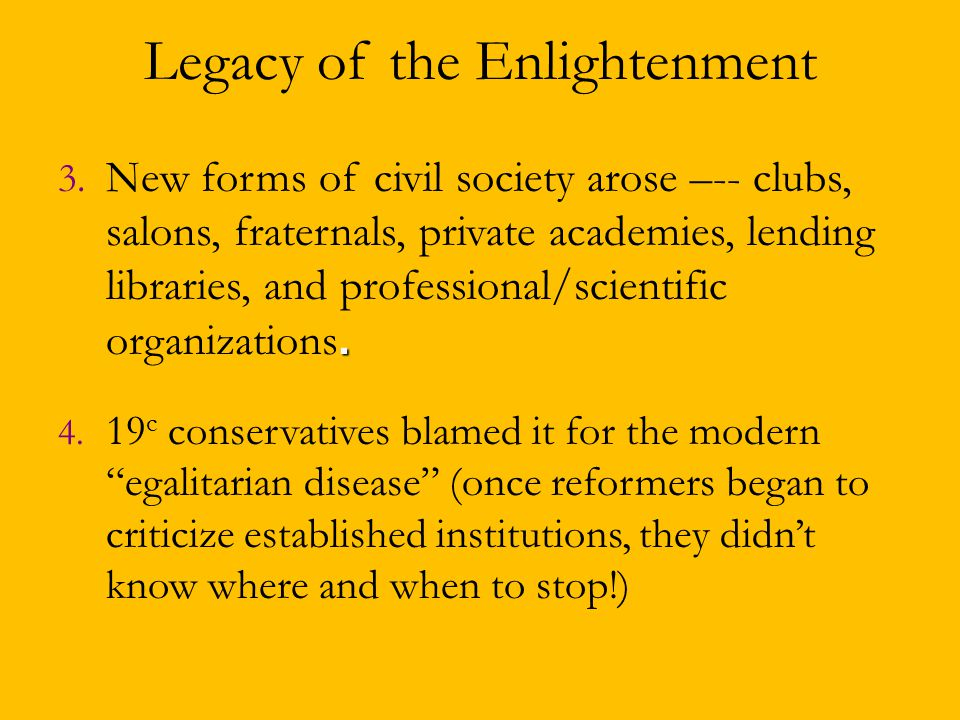 Legacy of the Enlightenment. 3.