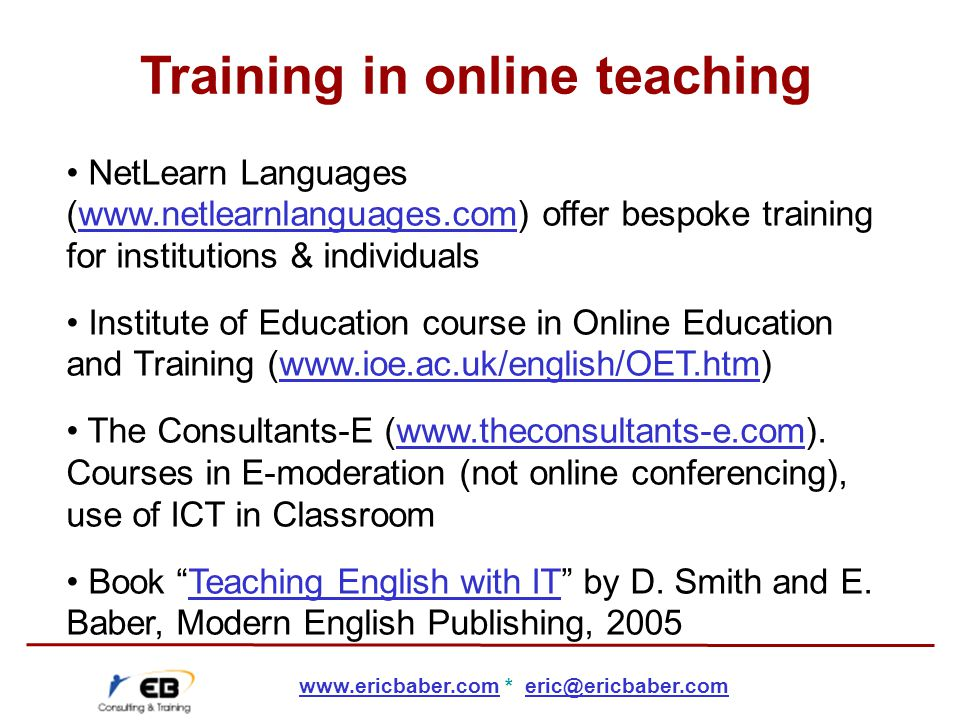 NetLearn Languages (www.netlearnlanguages.com) offer bespoke training for institutions & individualswww.netlearnlanguages.com Institute of Education c
