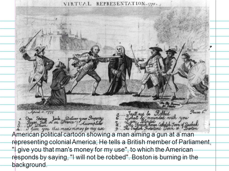 American political cartoon showing a man aiming a gun at a man representing colonial America; He tells a British member of Parliament,