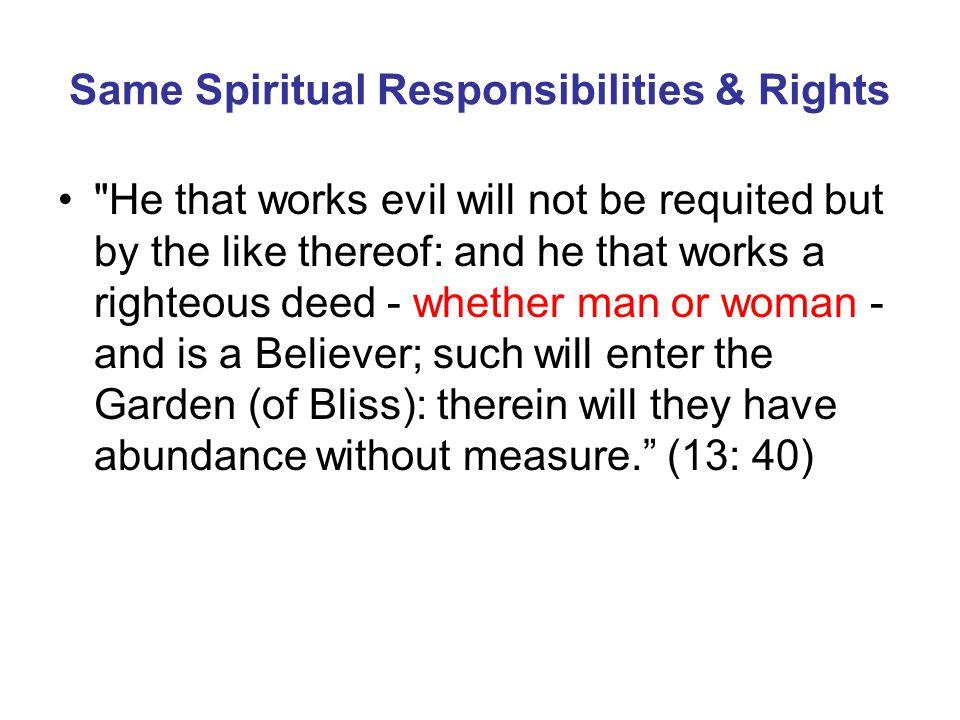 Same Spiritual Responsibilities & Rights