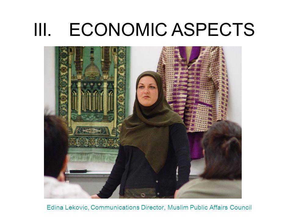 III.ECONOMIC ASPECTS Edina Lekovic, Communications Director, Muslim Public Affairs Council