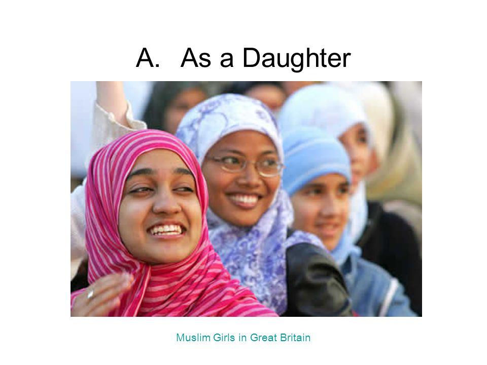 A.As a Daughter Muslim Girls in Great Britain