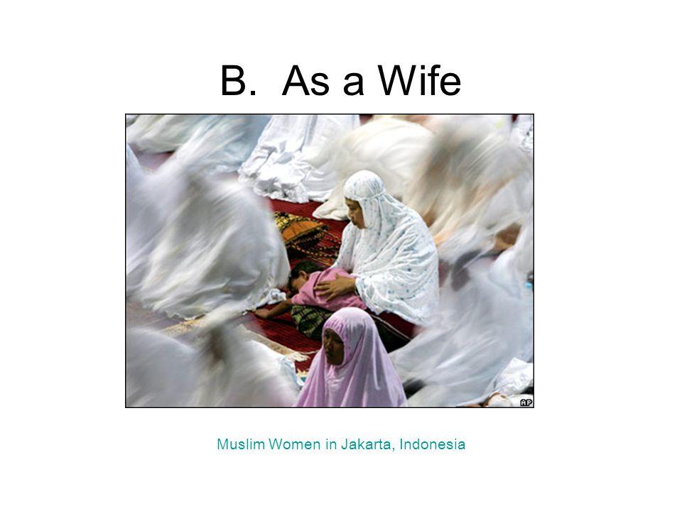 B.As a Wife Muslim Women in Jakarta, Indonesia