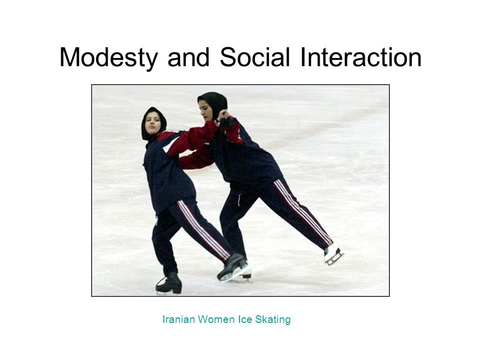Modesty and Social Interaction Iranian Women Ice Skating