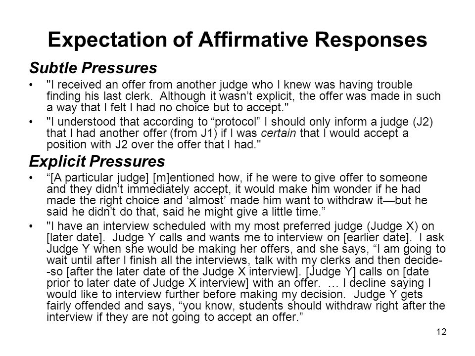 12 Expectation of Affirmative Responses Subtle Pressures