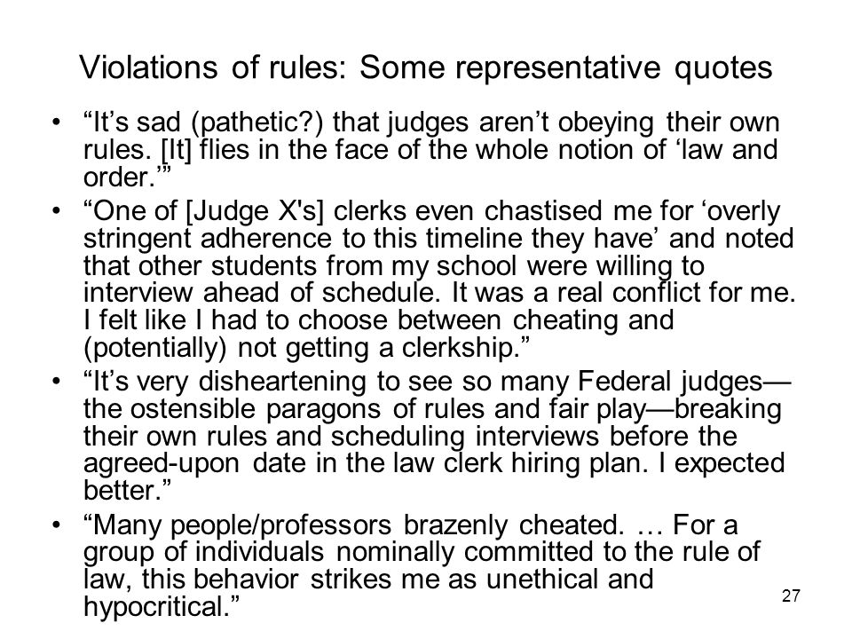 27 Violations of rules: Some representative quotes It's sad (pathetic?) that judges aren't obeying their own rules.