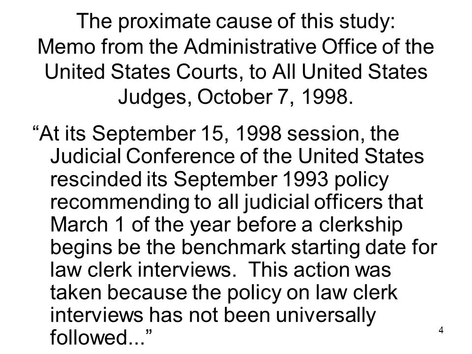 4 The proximate cause of this study: Memo from the Administrative Office of the United States Courts, to All United States Judges, October 7, 1998.