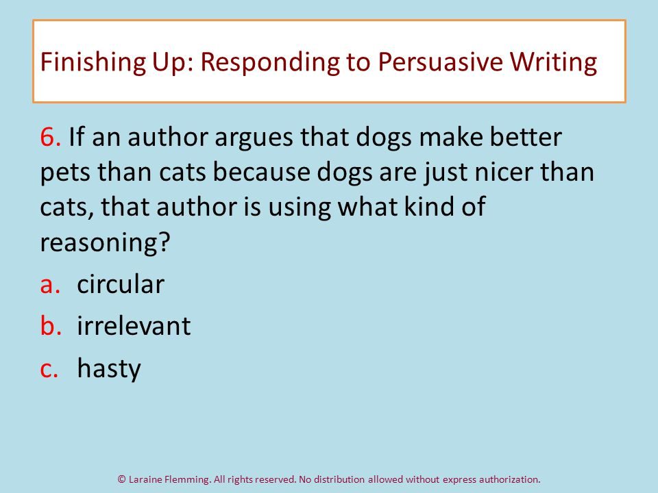 Finishing Up: Responding to Persuasive Writing 6.