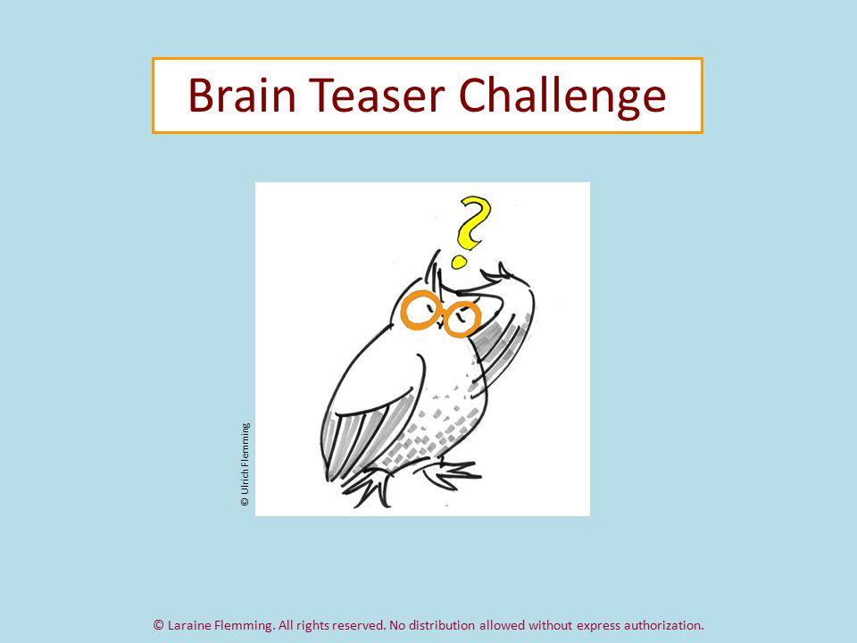 Brain Teaser Challenge © Ulrich Flemming