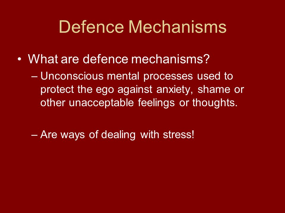 What are defence mechanisms.