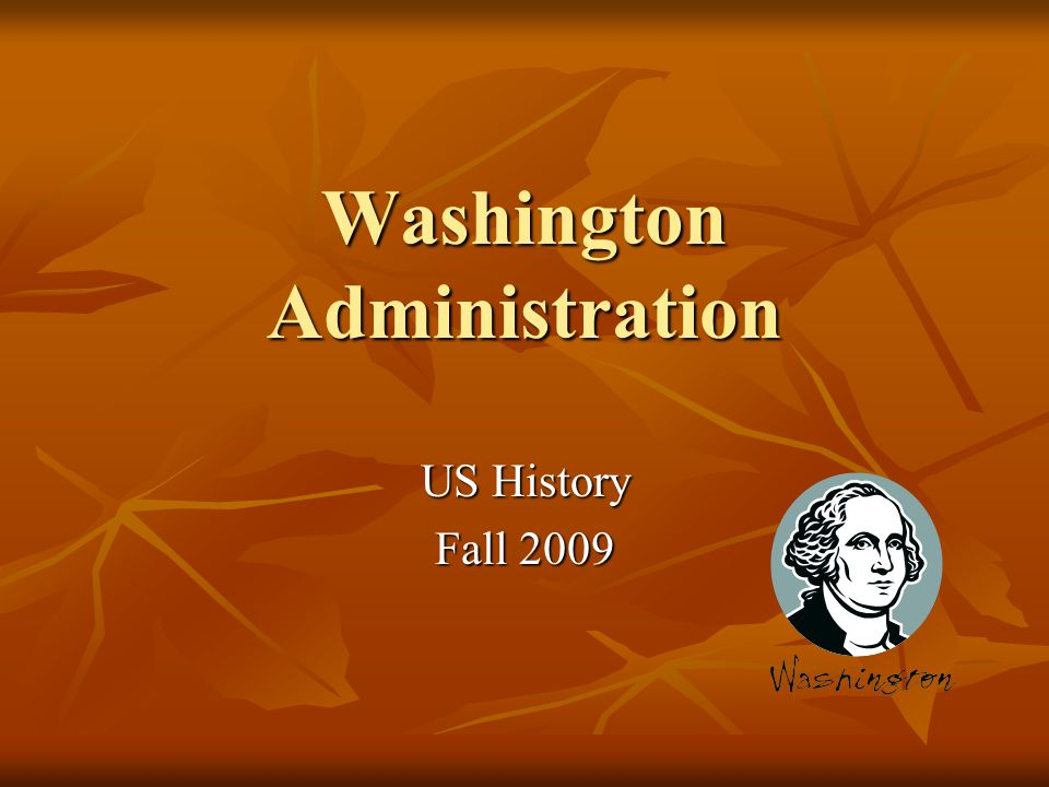 Washington Administration US History Fall 2009