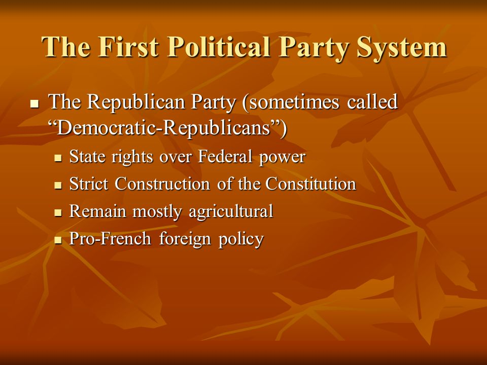 "The First Political Party System The Republican Party (sometimes called ""Democratic-Republicans"") The Republican Party (sometimes called ""Democratic-R"