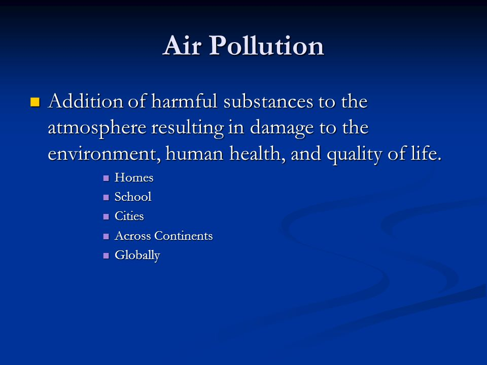 Air pollution makes people sick Air pollution makes people sick It harms plants, animals, and ecosystems in which they live.