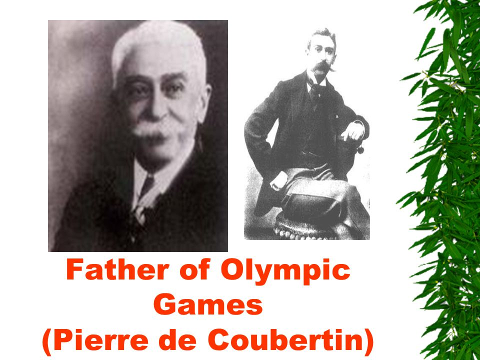 Father of Olympic Games (Pierre de Coubertin)