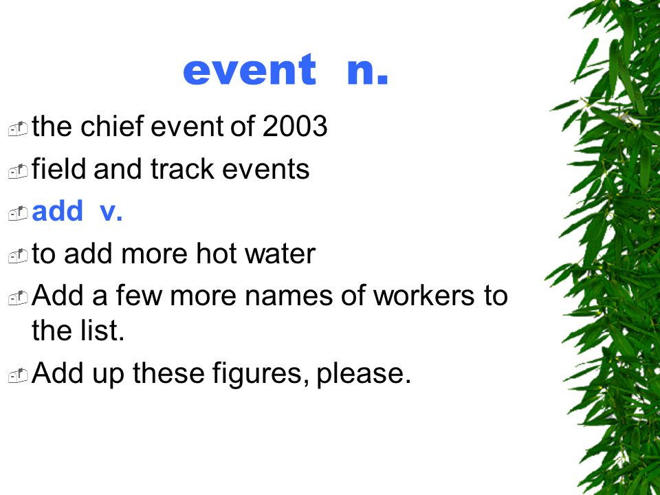 event n.  the chief event of 2003  field and track events  add v.