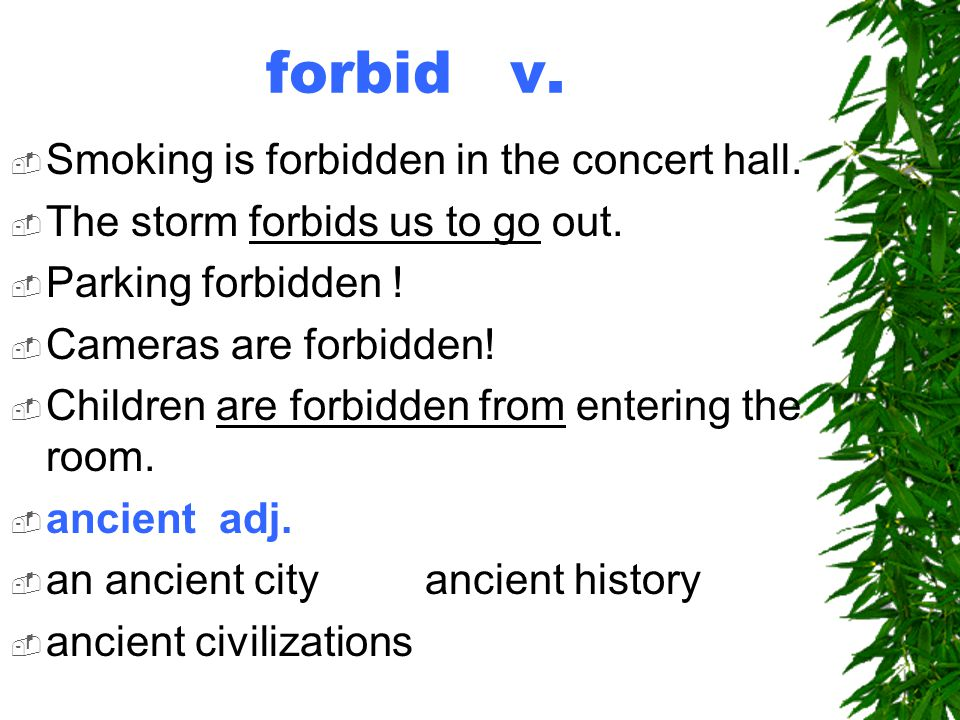 forbid v.  Smoking is forbidden in the concert hall.
