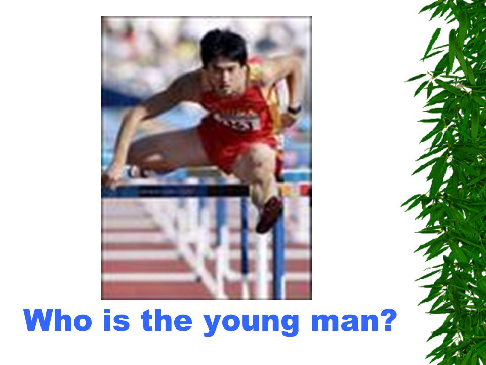 Who is the young man