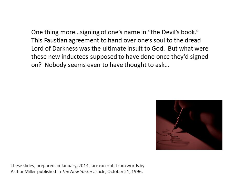 "One thing more…signing of one's name in ""the Devil's book."" This Faustian agreement to hand over one's soul to the dread Lord of Darkness was the ulti"