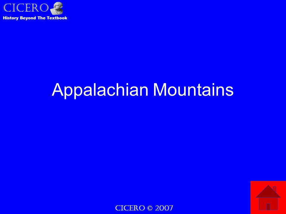 CICERO © 2007 CICERO History Beyond The Textbook Appalachian Mountains