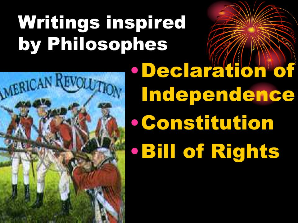 Declaration of Independence Constitution Bill of Rights Writings inspired by Philosophes