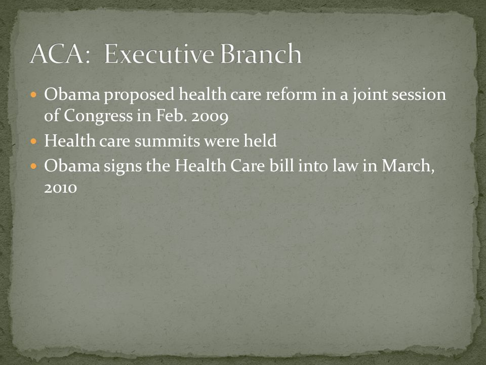 Obama proposed health care reform in a joint session of Congress in Feb. 2009 Health care summits were held Obama signs the Health Care bill into law