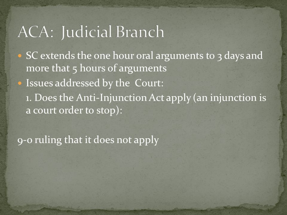 SC extends the one hour oral arguments to 3 days and more that 5 hours of arguments Issues addressed by the Court: 1.