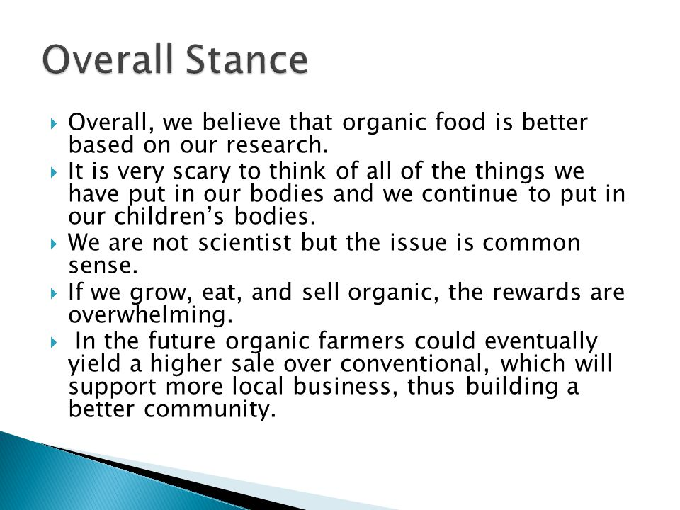  Overall, we believe that organic food is better based on our research.