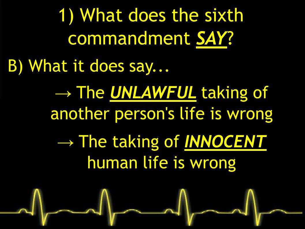2) What does the sixth commandment TEACH.