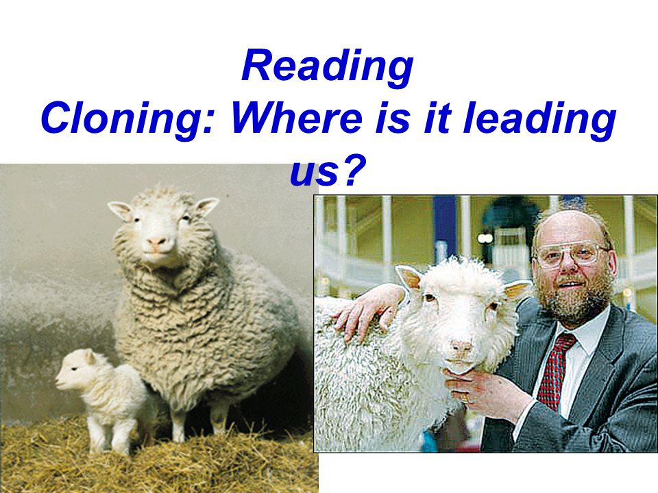 Reading Cloning: Where is it leading us