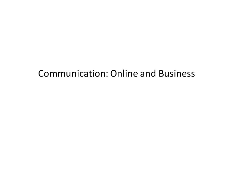 Communication: Online and Business