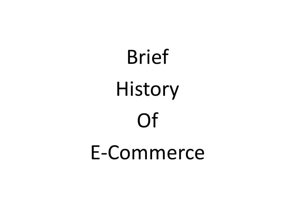 Brief History Of E-Commerce