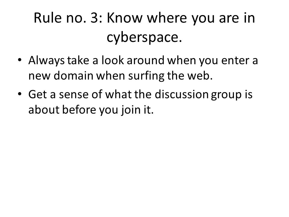 Rule no. 3: Know where you are in cyberspace.