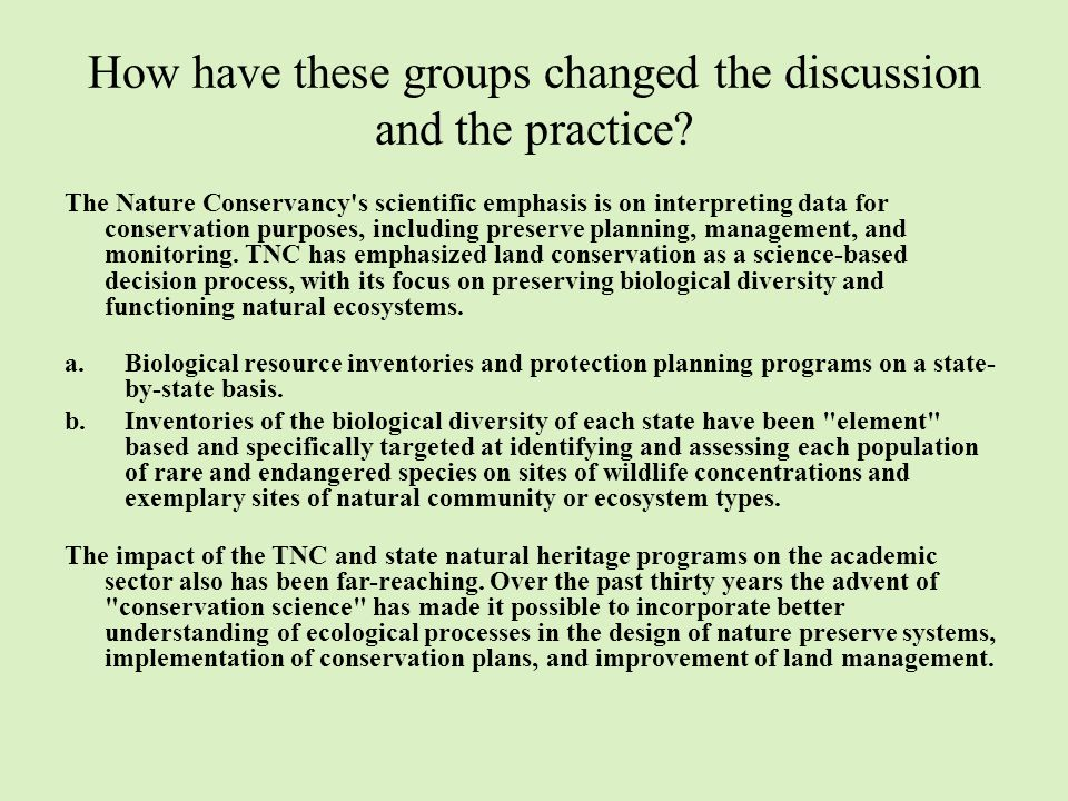 How have these groups changed the discussion and the practice.